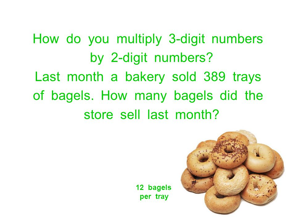 How do you multiply 3-digit numbers by 2-digit numbers