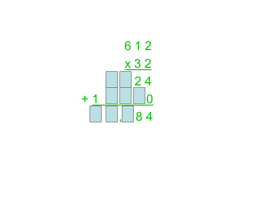 6 1 2 x 3 2 2 4 + 1 0 , 8 4