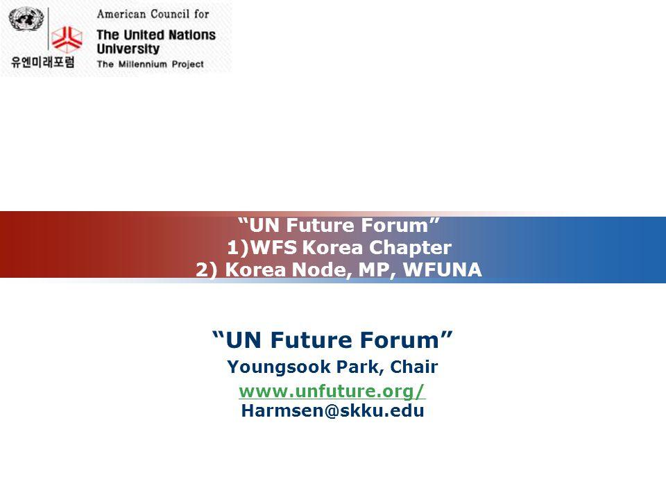 UN Future Forum 1)WFS Korea Chapter 2) Korea Node, MP, WFUNA