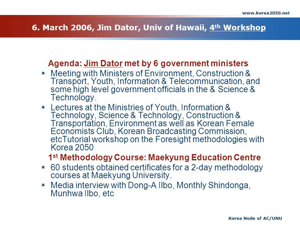 6. March 2006, Jim Dator, Univ of Hawaii, 4th Workshop