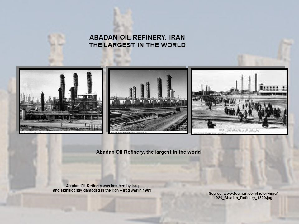 ABADAN OIL REFINERY, IRAN THE LARGEST IN THE WORLD