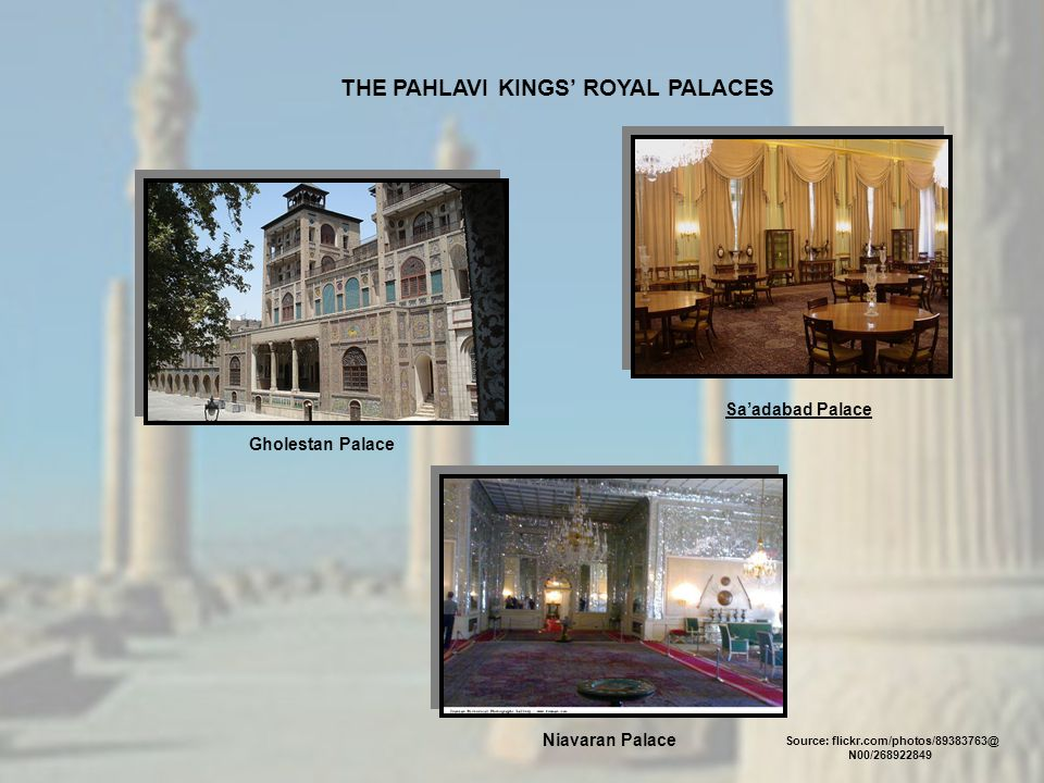 THE PAHLAVI KINGS' ROYAL PALACES Source: flickr.com/photos/89383763@