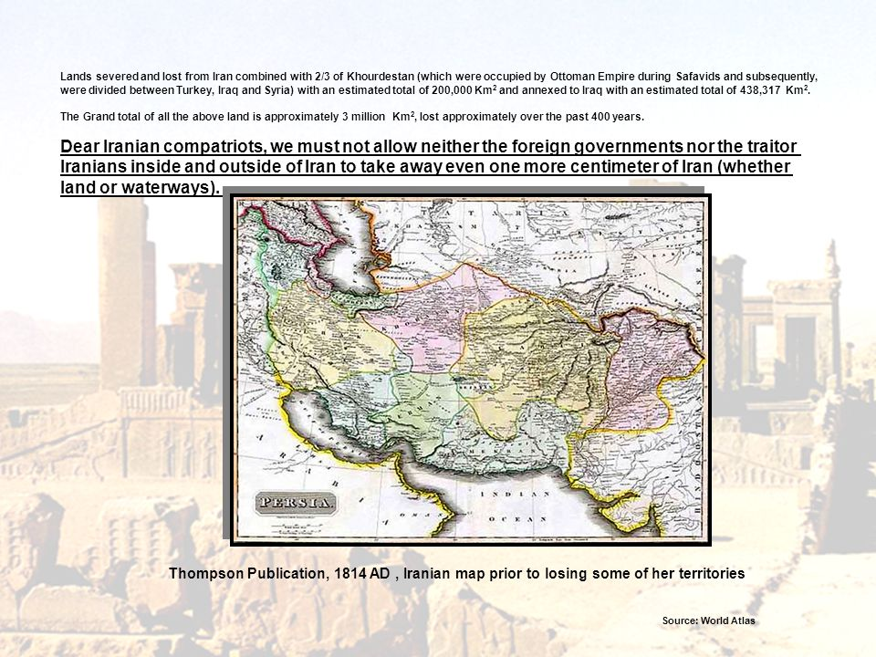 Lands severed and lost from Iran combined with 2/3 of Khourdestan (which were occupied by Ottoman Empire during Safavids and subsequently,