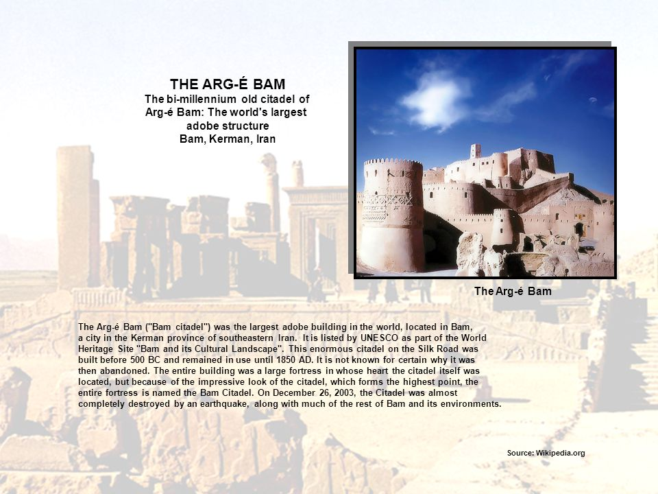 The bi-millennium old citadel of Arg-é Bam: The world s largest
