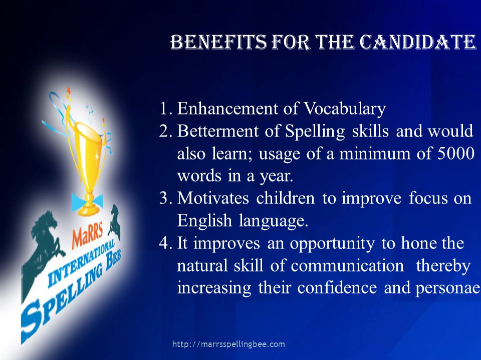 BENEFITS FOR the candidate