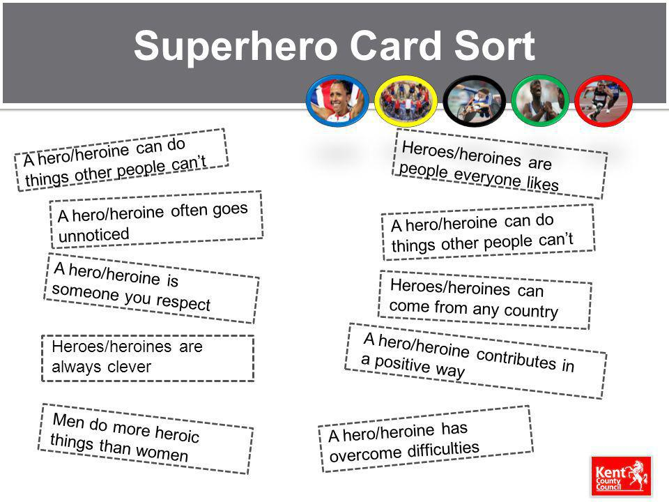 Superhero Card Sort A hero/heroine can do things other people can't
