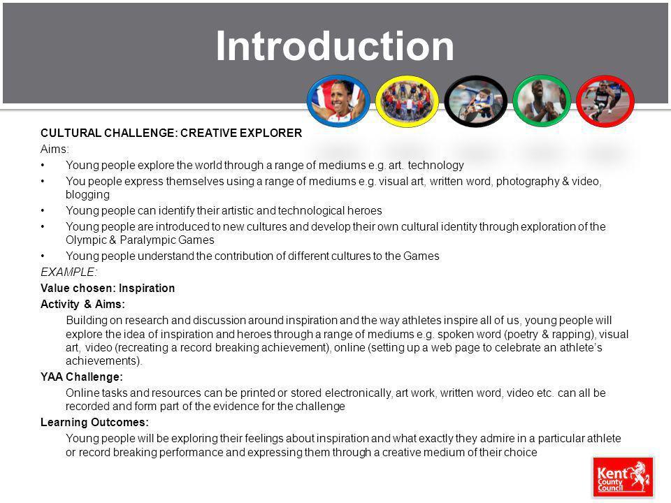 Introduction CULTURAL CHALLENGE: CREATIVE EXPLORER Aims: