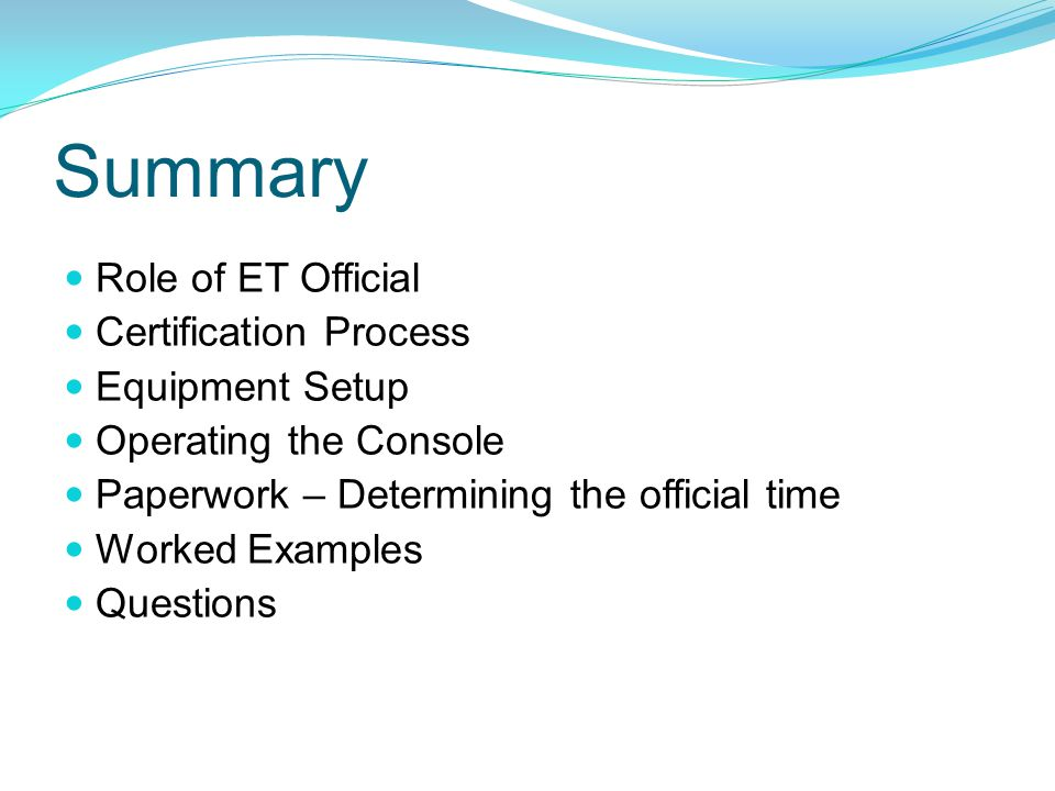 Summary Role of ET Official Certification Process Equipment Setup