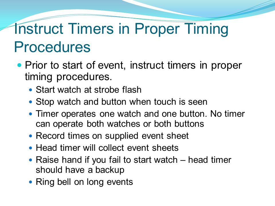 Instruct Timers in Proper Timing Procedures
