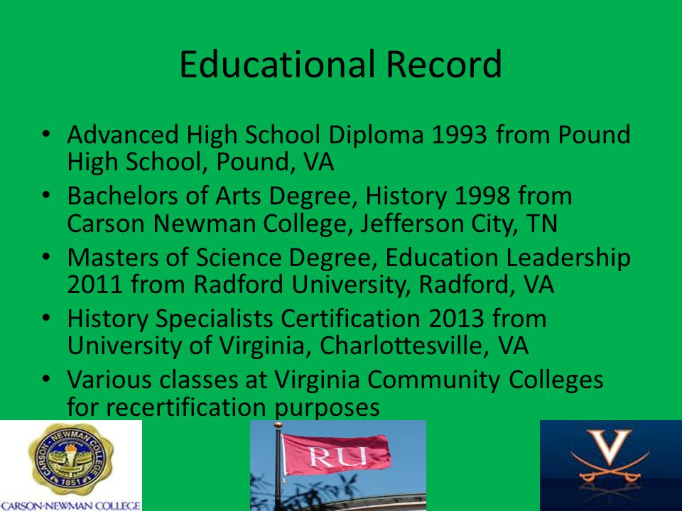 Educational Record Advanced High School Diploma 1993 from Pound High School, Pound, VA.