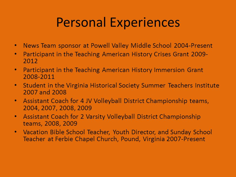 Personal Experiences News Team sponsor at Powell Valley Middle School 2004-Present.