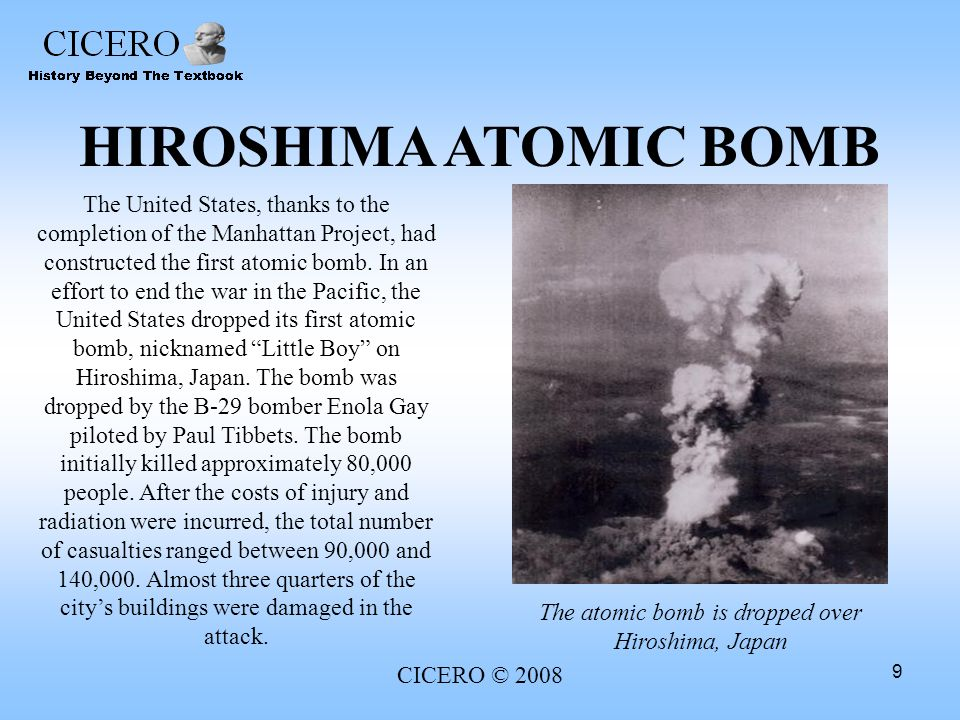 The atomic bomb is dropped over Hiroshima, Japan