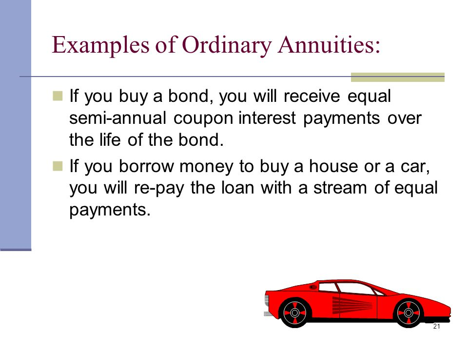Examples of Ordinary Annuities: