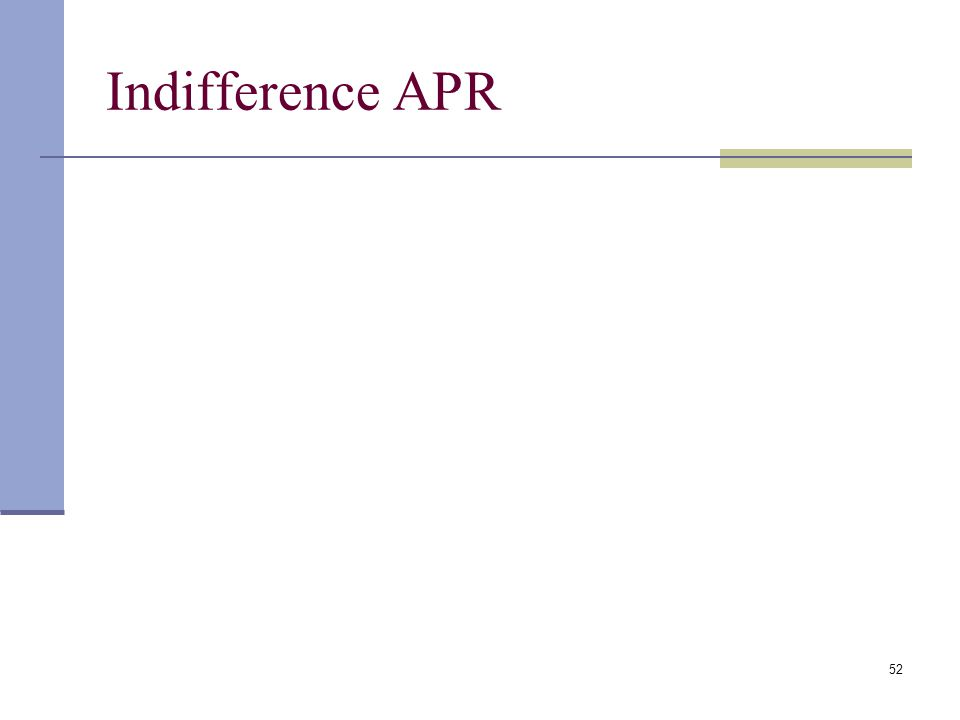 Indifference APR