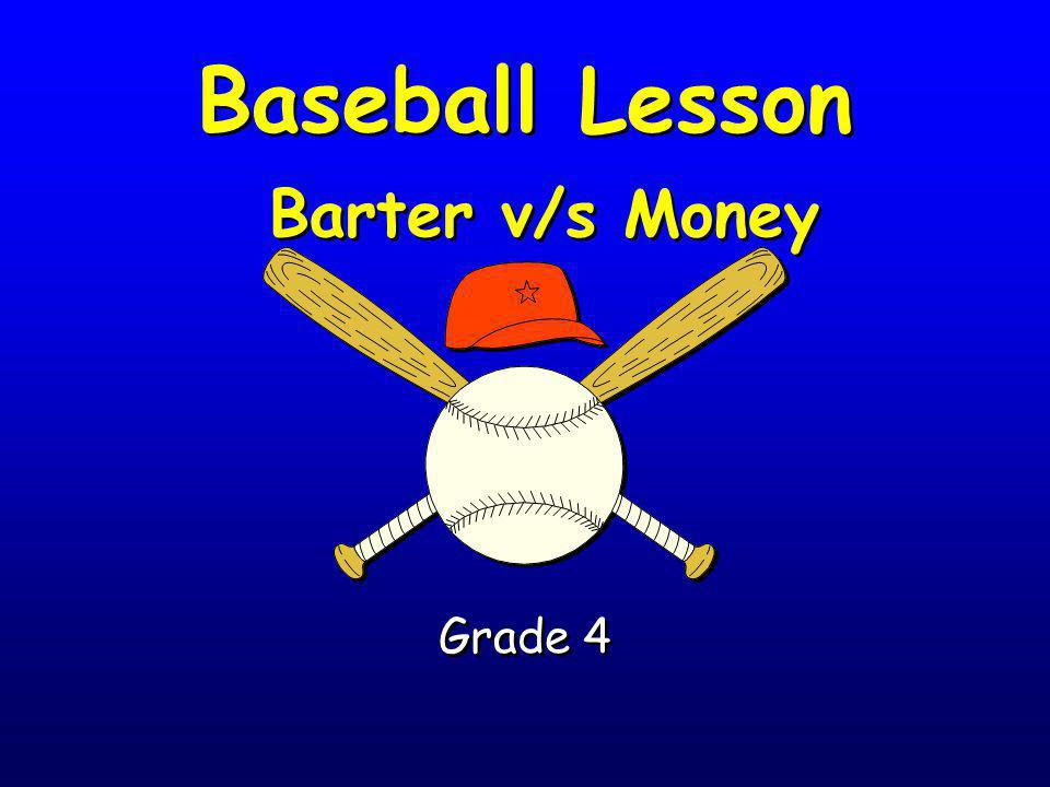 Baseball Lesson Barter v/s Money