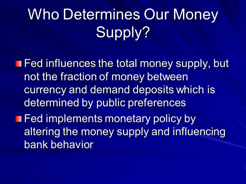 Who Determines Our Money Supply