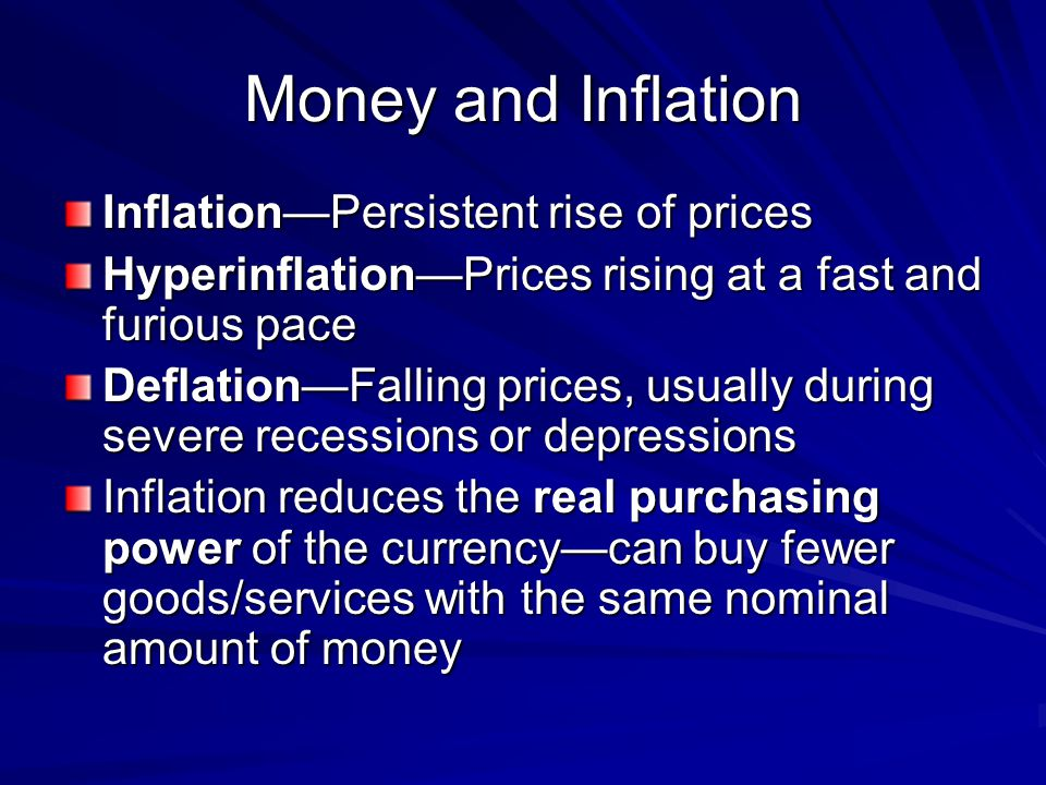 Money and Inflation Inflation—Persistent rise of prices