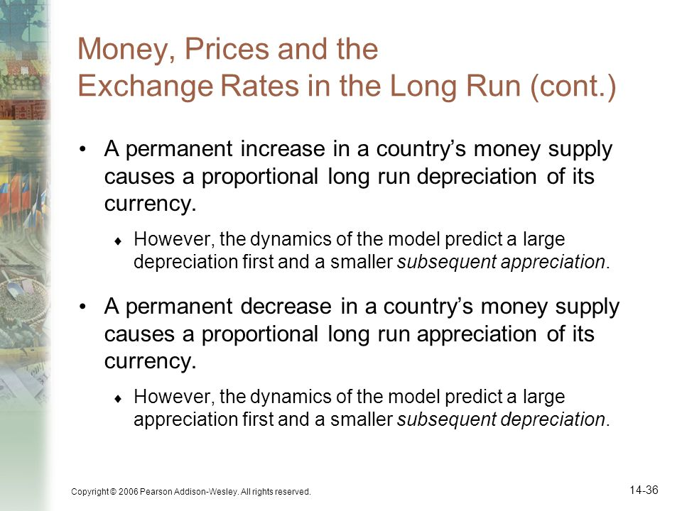Money, Prices and the Exchange Rates in the Long Run (cont.)