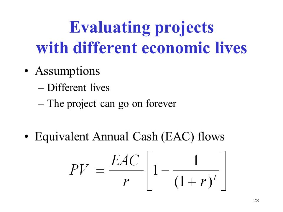 Evaluating projects with different economic lives