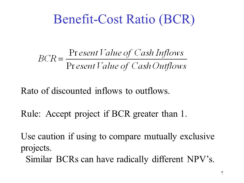Benefit-Cost Ratio (BCR)