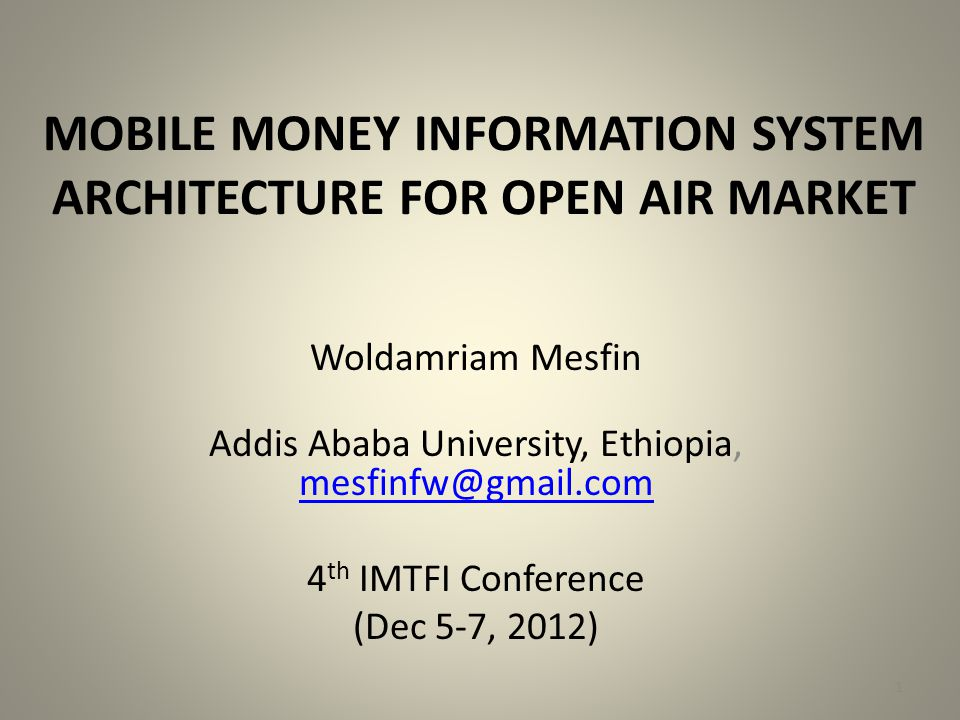 MOBILE MONEY INFORMATION SYSTEM ARCHITECTURE FOR OPEN AIR MARKET