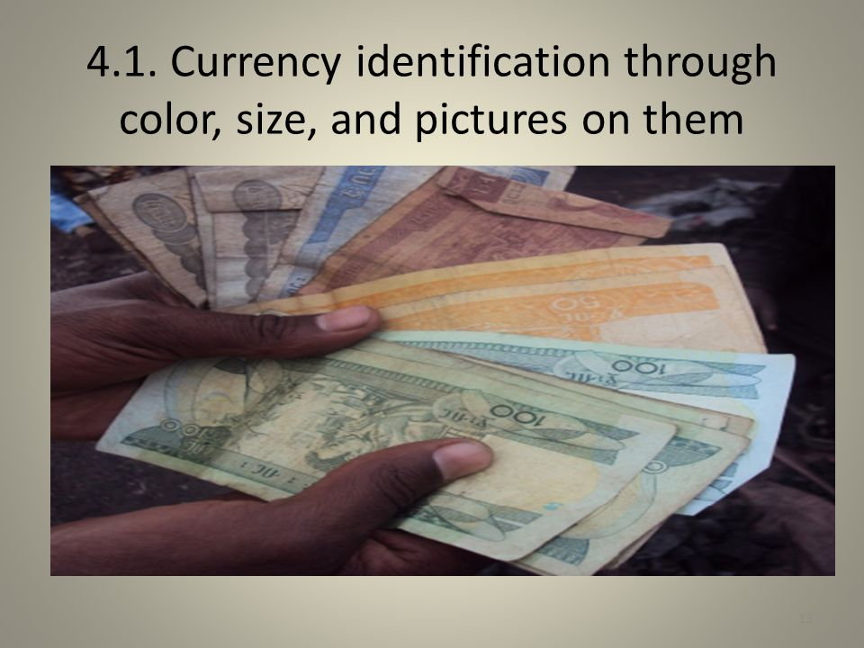 4.1. Currency identification through color, size, and pictures on them