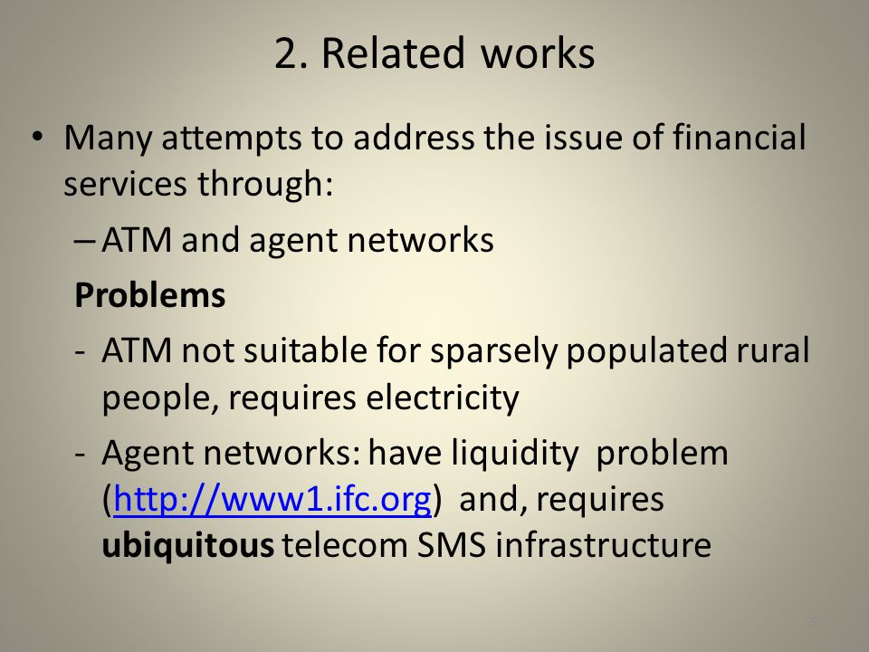 2. Related works Many attempts to address the issue of financial services through: ATM and agent networks.