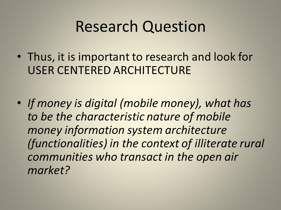 Research Question Thus, it is important to research and look for USER CENTERED ARCHITECTURE.