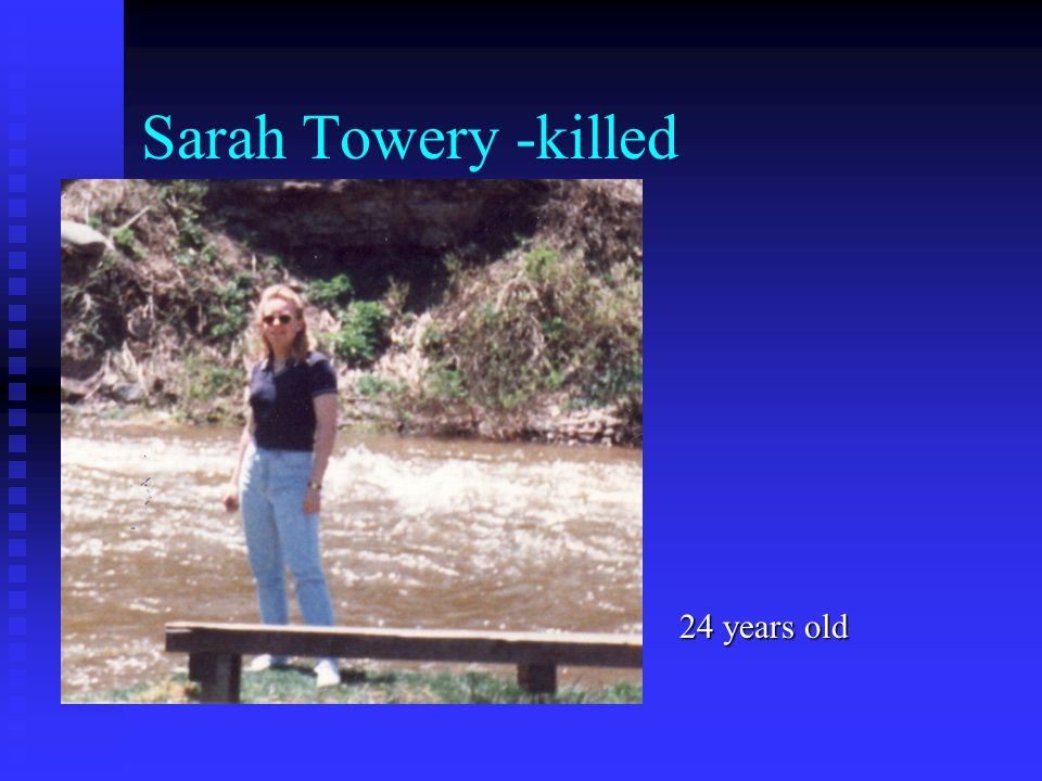 Sarah Towery -killed 24 years old