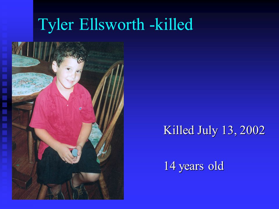 Tyler Ellsworth -killed