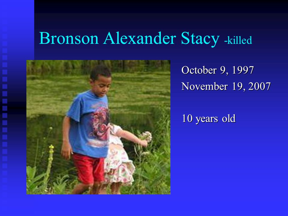 Bronson Alexander Stacy -killed