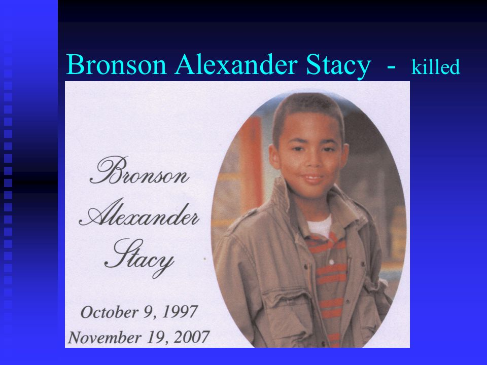 Bronson Alexander Stacy - killed