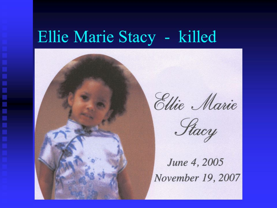 Ellie Marie Stacy - killed
