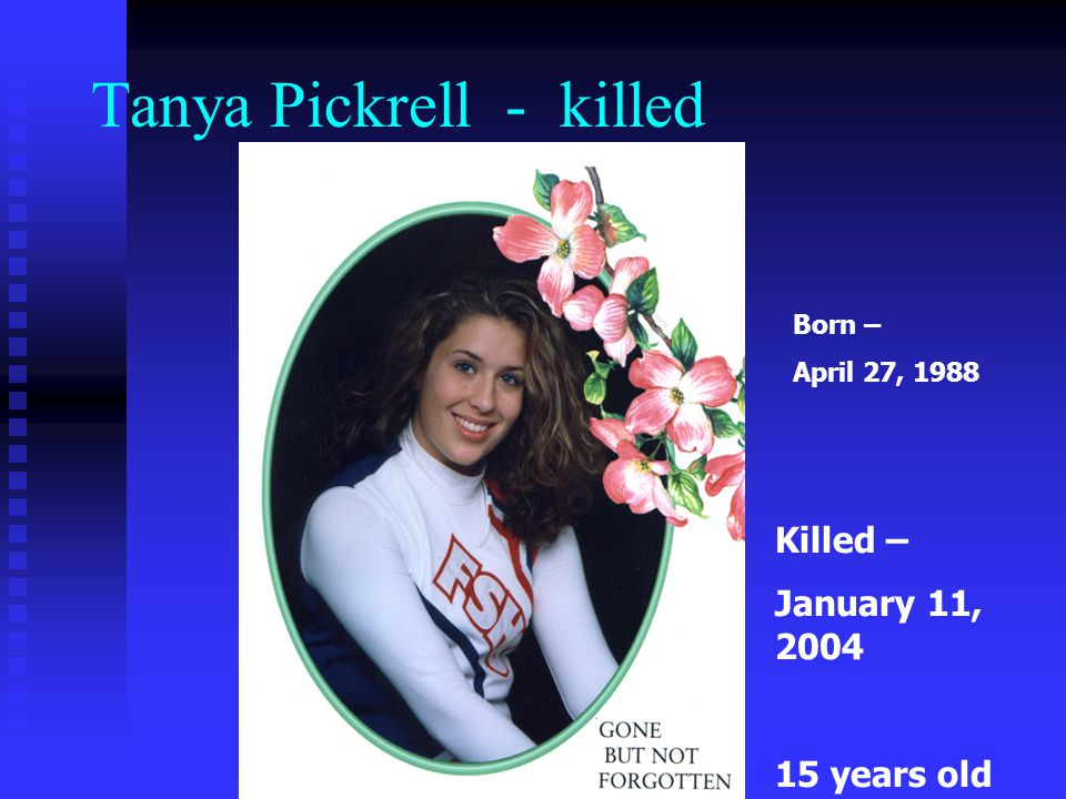 Tanya Pickrell - killed