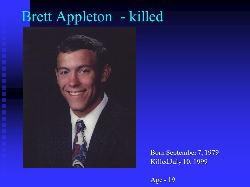Brett Appleton - killed