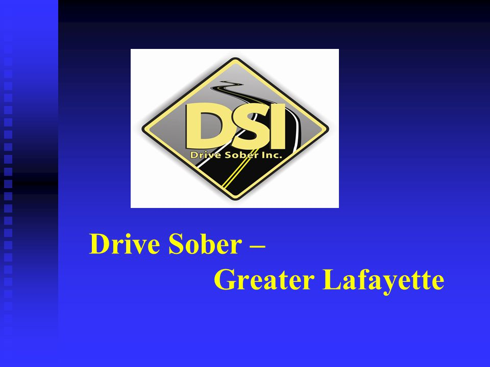 Drive Sober – Greater Lafayette