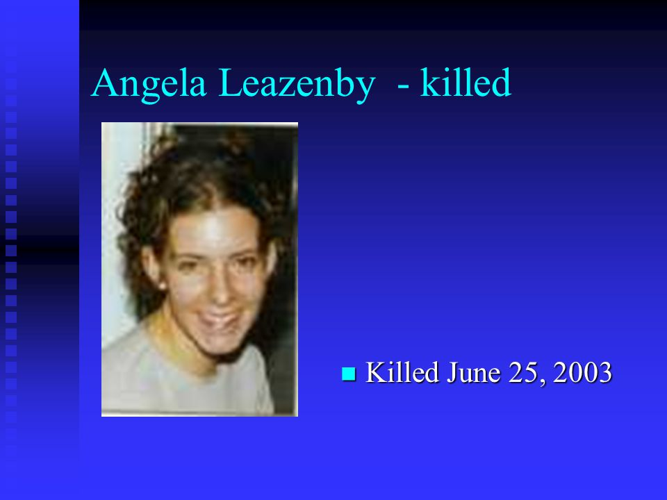 Angela Leazenby - killed