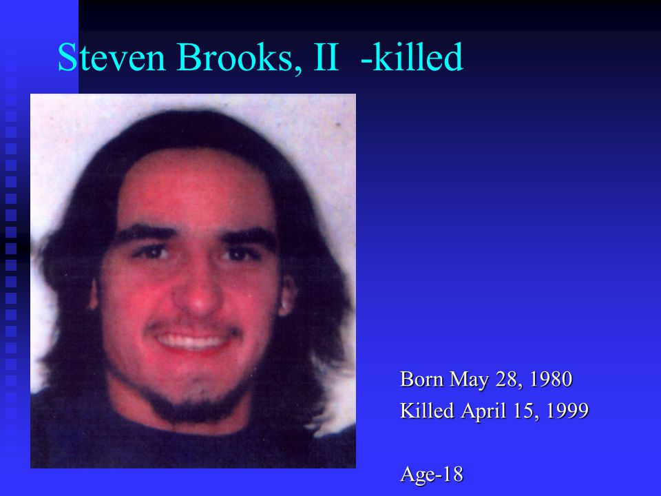 Steven Brooks, II -killed