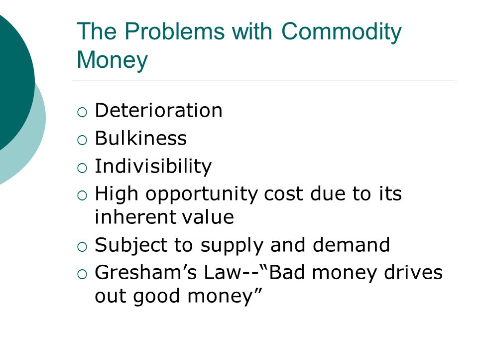 The Problems with Commodity Money