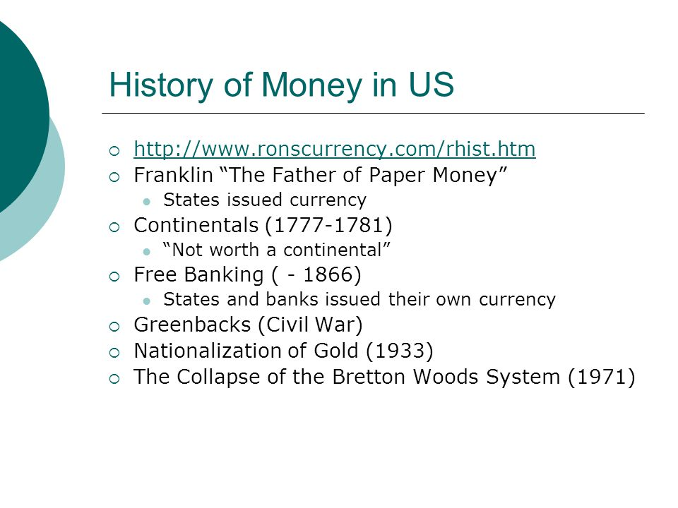 History of Money in US http://www.ronscurrency.com/rhist.htm