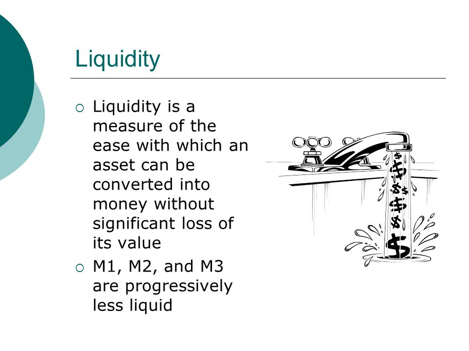 Liquidity Liquidity is a measure of the ease with which an asset can be converted into money without significant loss of its value.