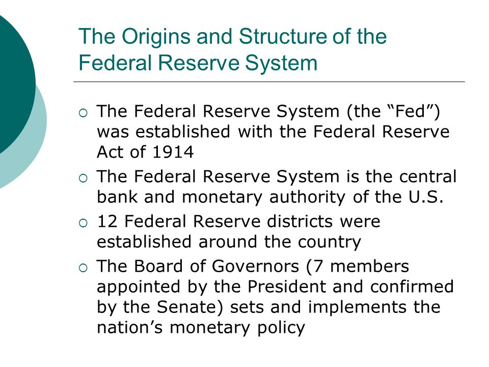 The Origins and Structure of the Federal Reserve System