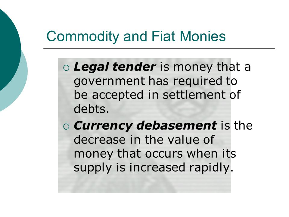 Commodity and Fiat Monies