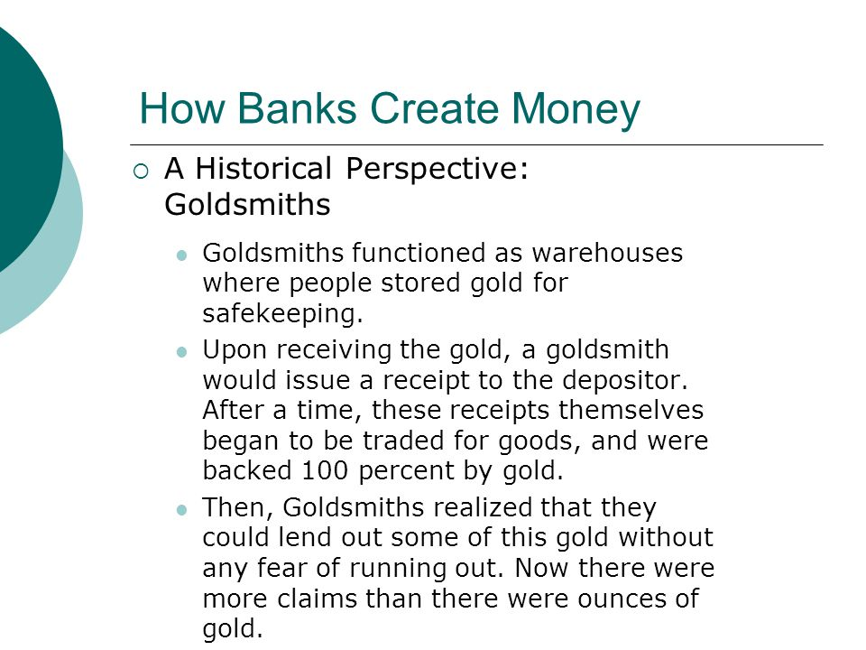 How Banks Create Money A Historical Perspective: Goldsmiths