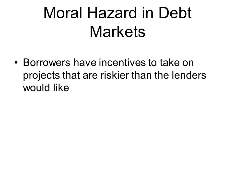 Moral Hazard in Debt Markets