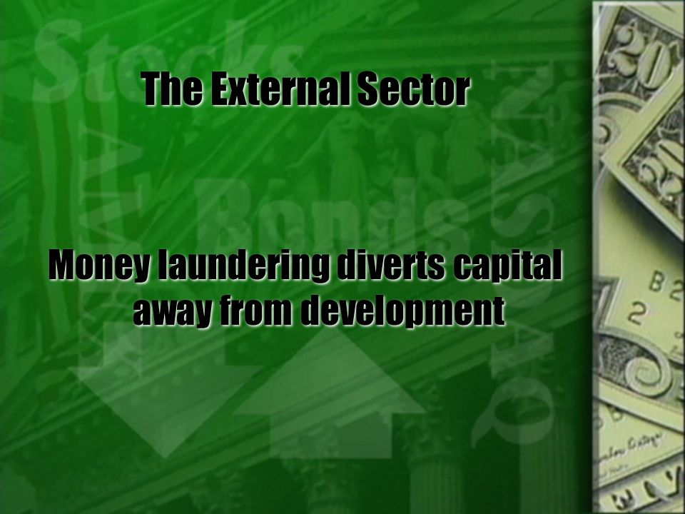 Money laundering diverts capital away from development