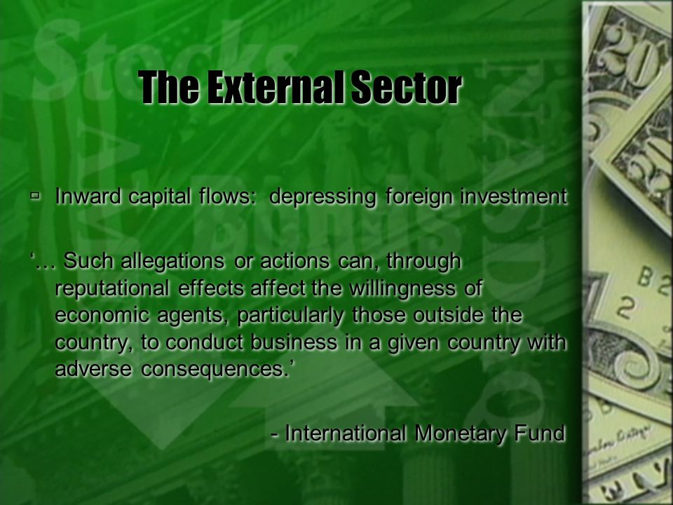 The External Sector Inward capital flows: depressing foreign investment.