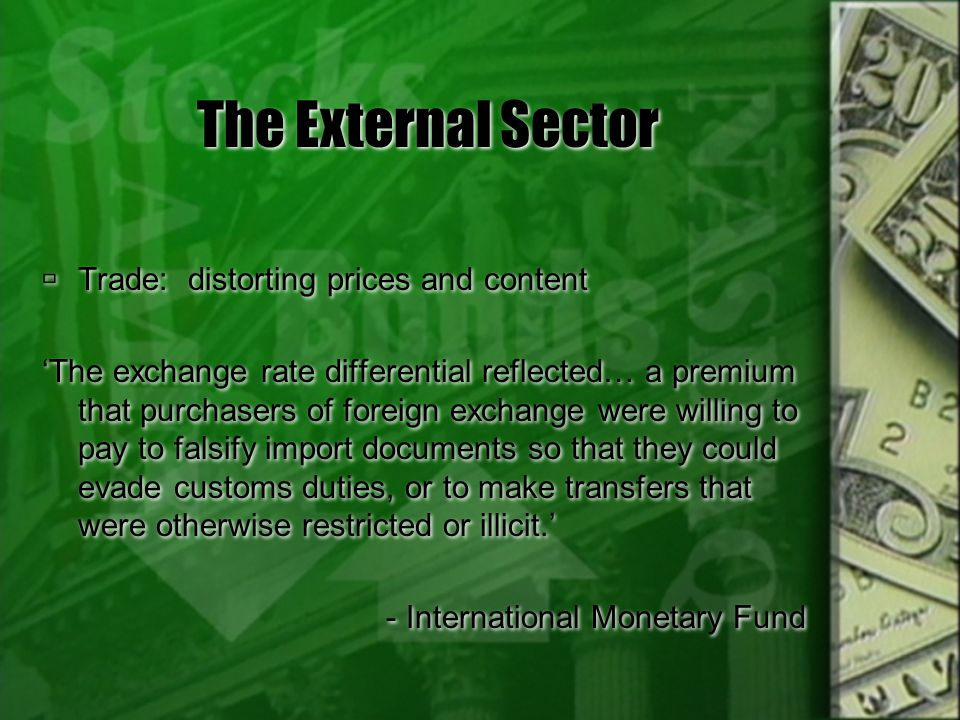 The External Sector Trade: distorting prices and content