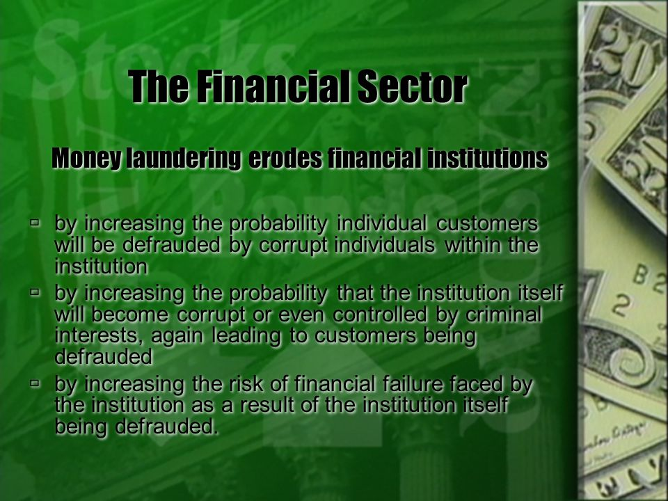 Money laundering erodes financial institutions