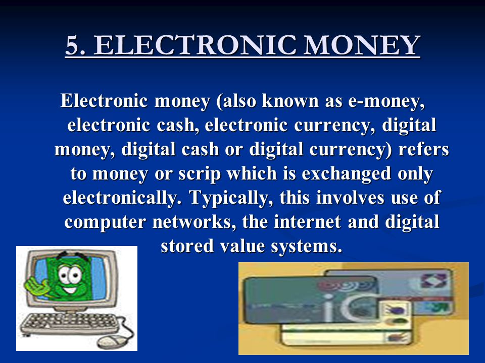 5. ELECTRONIC MONEY